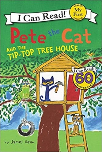 Pete the Cat and the Tip-Top Tree House  My First Reader by James Dean