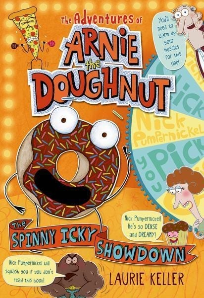 The Adventures of Arnie the Doughnut: The Spinny Icky Showdown  by Laurie Keller
