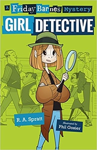 Friday Barnes: Girl Detective  by R.A. Spratt