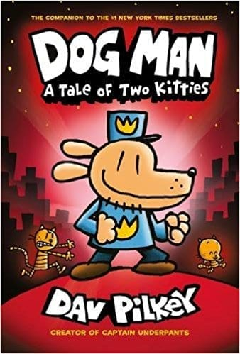 Dog Man: A Tale of Two Kitties  by Dav Pilkey