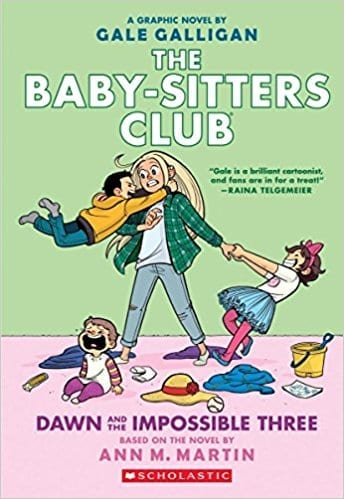 The Baby-Sitters Club: Dawn and the Impossible Three  by Ann M. Martin