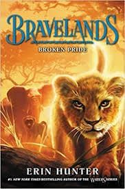 Bravelands:  Broken Pride by Erin Hunter