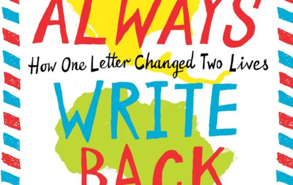 I Will Always Write Back: How One Letter Changed Two Lives by Caitlin Alifirenka and Martin Ganda