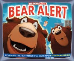 Breaking News: Bear Alert By David Biedrzycki