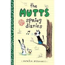 The Mutts Spring Diaries  by Patrick McDonnell