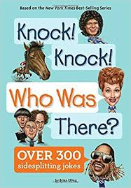 Knock! Knock! Who Was There  by Brian Elling