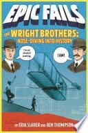 Epic Fails: The Wright Brothers Nose-Diving into History